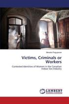 Victims, Criminals or Workers