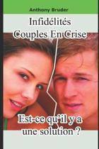 Infid lit s, Couples En Crise, Est-Ce Qu'il Y a Une Solution ?