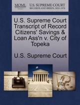 U.S. Supreme Court Transcript of Record Citizens' Savings & Loan Ass'n V. City of Topeka