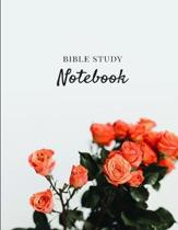 Bible Study Notebook: Christian Women's Bible Study Journal with Beautiful Roses - Daily Scripture Study, Prayer, and Praise - 4 Weeks of Jo