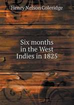 Six Months in the West Indies in 1825