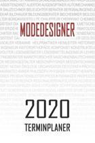 Modedesigner - 2020 Terminplaner: Kalender und Organisator f�r Modedesigner. Terminkalender, Taschenkalender, Wochenplaner, Jahresplaner, Kalender 201