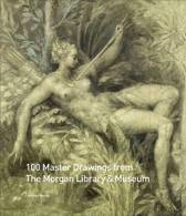 100 Master Drawings from the Morgan Library & Museum