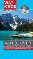 Wat & Hoe onderweg - Vancouver en de Canadese rockies