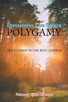 Distasteful Life Choice Polygamy