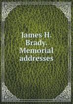James H. Brady. Memorial Addresses