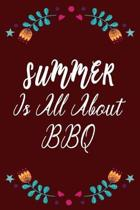 Summer Is All About BBQ: Pretty Summer Notebook For All Ages - Perfect Gift For Boys, Girls, Teens Kids And Adults - Vacation And Travel Journa
