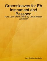 Greensleeves for Eb Instrument and Bassoon - Pure Duet Sheet Music By Lars Christian Lundholm