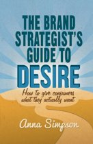 The Brand Strategist's Guide to Desire