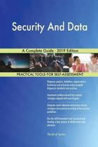 Security And Data A Complete Guide - 2019 Edition