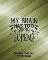 My Brain Has Too Many Tabs Open School Planner 2019-2020