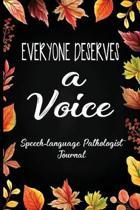 Everyone Deserves a Voice Speech-Language Pathologist Journal
