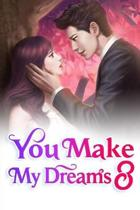 You Make My Dreams 8: Don't Stay With A Bad Crowd