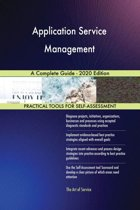 Application Service Management A Complete Guide - 2020 Edition