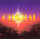 The Best Choral Album in the World...Ever! / Marriner, et al