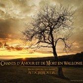 Chants D'Amour Et De Mort En Wallonie