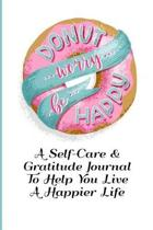 Donut Worry Be Happy Self-Care And Gratitude Journal