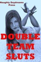 Double Team Sluts