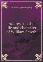 Address on the Life and Character of William Smyth
