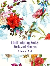 Adult Coloring Books: Birds and Flowers
