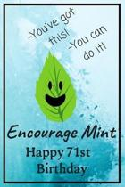 Encourage Mint Happy 71st Birthday: Cute Encouragement 71st Birthday Card Quote Pun Journal / Notebook / Diary / Greetings / Appreciation Gift / You'v