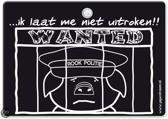 Metal Slogan - Spreukenbord - Tekst Bord - ...ik laat me niet uitroken!! Wanted; Rook politie