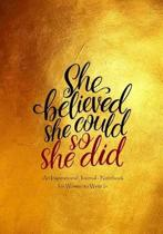 She Believed She Could So She Did - An Inspirational Journal - Notebook for Women to Write in