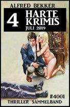 4 harte Krimis Juli 2019 - Thriller Sammelband 4001