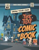 Draw Your Own Trick or Treat Comic Book: 8.5 inch x 11 inch Create Your Own Comic Book Strip Sketchbook for Halloween Kids