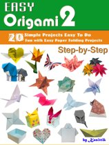 Easy Origami 2: 20 Easy-Projects Paper Crafts To DO Step-by-Step.