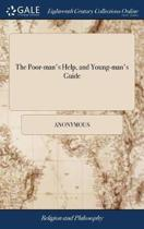 The Poor-Man's Help, and Young-Man's Guide