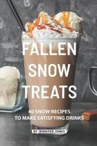 Fallen Snow Treats: 40 Snow Recipes to make Satisfying Drinks