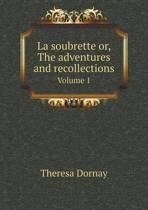 La Soubrette Or, the Adventures and Recollections Volume 1