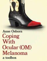 Coping With Ocular Melanoma (OM)