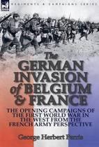 The German Invasion of Belgium & France