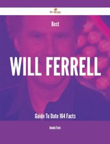Best Will Ferrell Guide To Date - 164 Facts