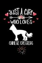 Just A Girl Who Loves CHINESE CRESTEDS: Gift for CHINESE CRESTED Dog Lovers Diary - Blank Lined Notebook And Journal - 6x9 Inch 120 Pages White Paper