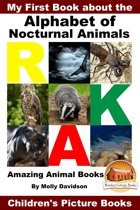 My First Book about the Alphabet of Nocturnal Animals: Amazing Animal Books - Children's Picture Books