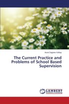 The Current Practice and Problems of School Based Supervision