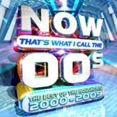 Now That's What I Call the 00's: The Best of the Noughties 2000-2009