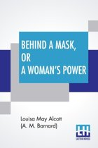 Behind A Mask, Or A Woman's Power