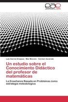 Un Estudio Sobre El Conocimiento Didactico del Profesor de Matematicas