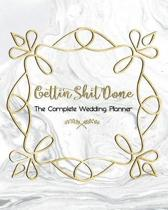 Gettin Shit Done The Complete Wedding Planner