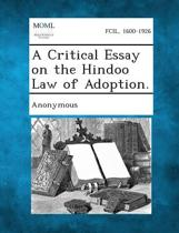 A Critical Essay on the Hindoo Law of Adoption.
