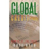 """Global Credit Crunch MOMENT OF """"THE TRUTH'"""