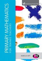 Primary Mathematics for Trainee Teachers