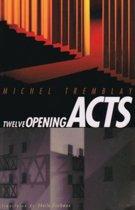 Twelve Opening Acts