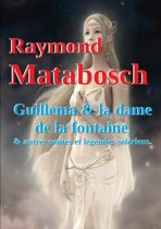 Guillema & La Dame De La Fontaine Et Autres Contes Soleriens.