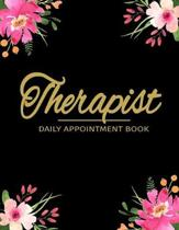 Therapist Daily Appointment Book: Therapist Appointment Planner Undated 52 Weeks Monday To Sunday 8AM To 6PM With BlackAnd Floral Design, Organizer In