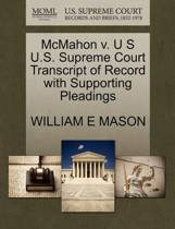 McMahon V. U S U.S. Supreme Court Transcript of Record with Supporting Pleadings